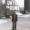 Until I'm Gone