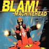 Blam Machinehead